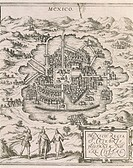 Cartography, Mexico, 16th century. Mexico City. From Civitates Orbis Terrarum by Georg Braun (1541-1622) and Franz Hogenberg (1540-1590), Cologne. Eng...