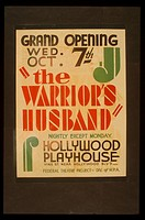 The warrior's husband Nightly except Monday : Hollywood Playhouse. Poster for Federal Theatre Project presentation of The Warrior's Husband at the Hol...
