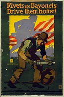 Rivets are bayonets - Drive them home!. Poster showing a man using a rivet gun, with the silhouette of a soldier in the background. Date 1917.